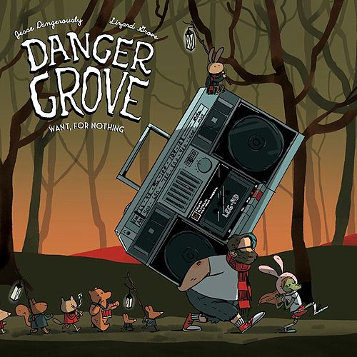 Want, For Nothing by Danger Grove