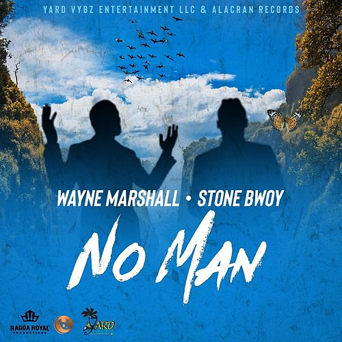 No Man (feat. Stone Bwoy) - Single by Wayne Marshall