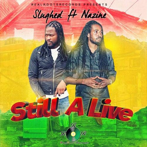 Still Alive (Feat. Nazine) by Slughed