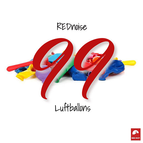 99 Luftballons by Red Noise