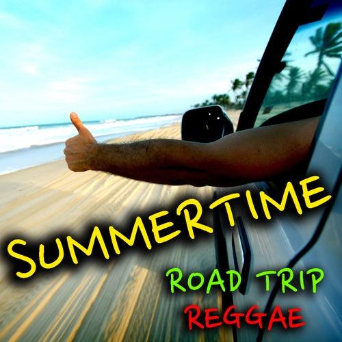 Summertime Road Trip Reggae by Various Artists