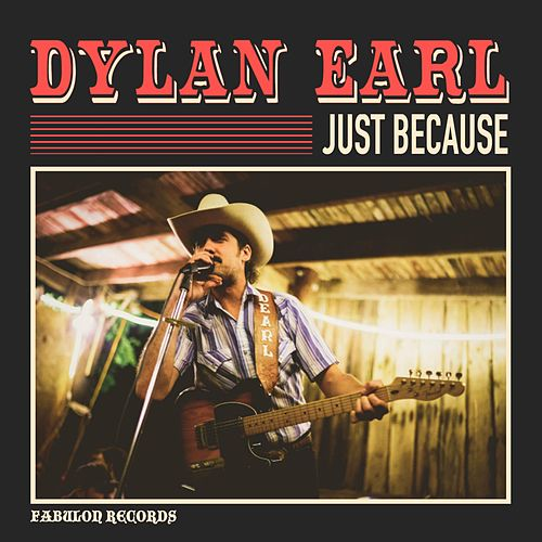 Just Because by Dylan Earl