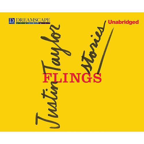 Flings - Stories (Unabridged) by Justin Taylor