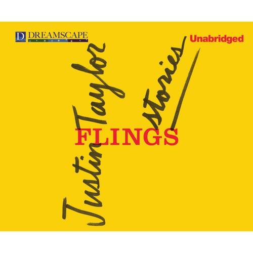 Flings - Stories (Unabridged) by Justin Taylor