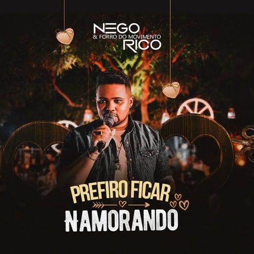 Prefiro Ficar Namorando (Ao Vivo) by Nego Rico & Forró do Movimento