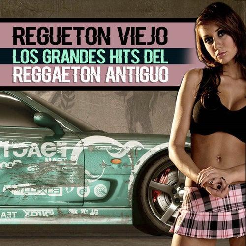 Regueton Viejo (Los Grandes Hits del Reggaeton Antiguo) by Various Artists