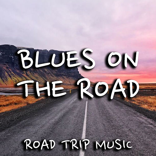 Blues On The Road Road Trip Music de Various Artists