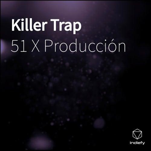 Killer Trap de 51 X Producción