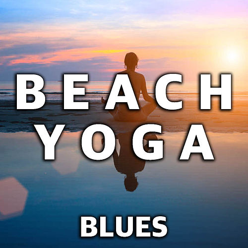 Beach Yoga Blues by Various Artists