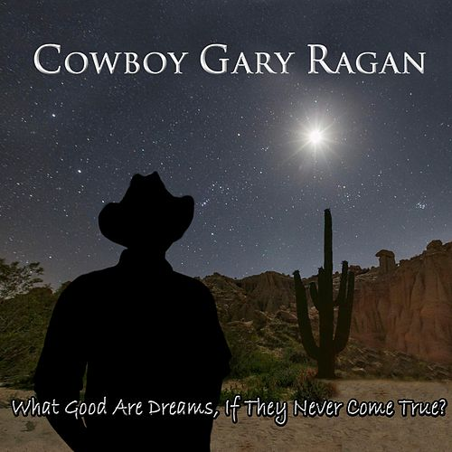 This Moment Won't Last by Cowboy Gary Ragan