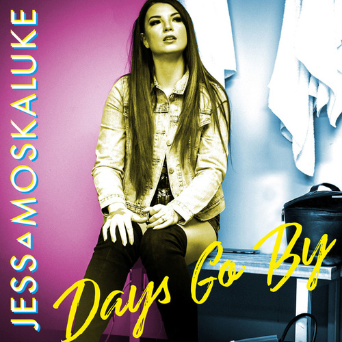 Days Go By by Jess Moskaluke