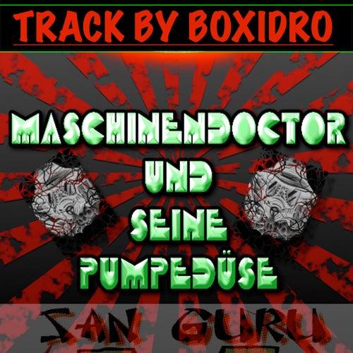 Maschinendoctor und seine Pumpedüse von Boxidro