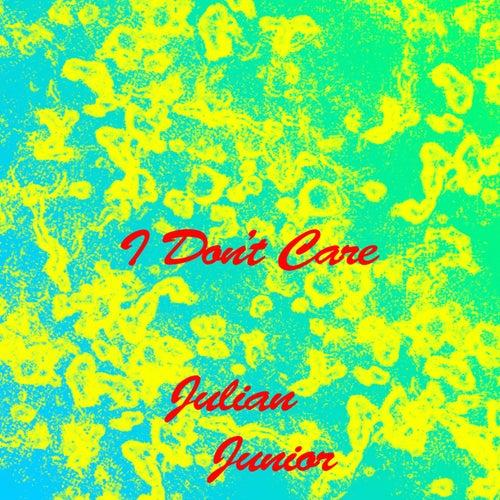 I Don't Care de Julian Junior