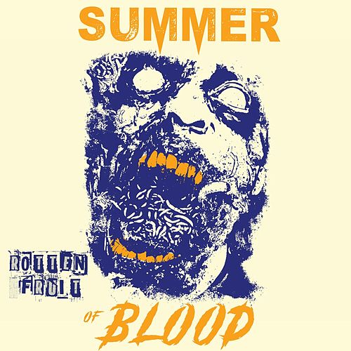 Rotten Fruit von Summer of Blood