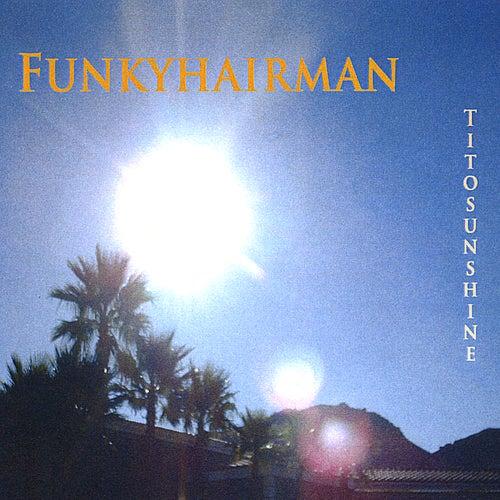 Tito Sunshine by Funkyhairman