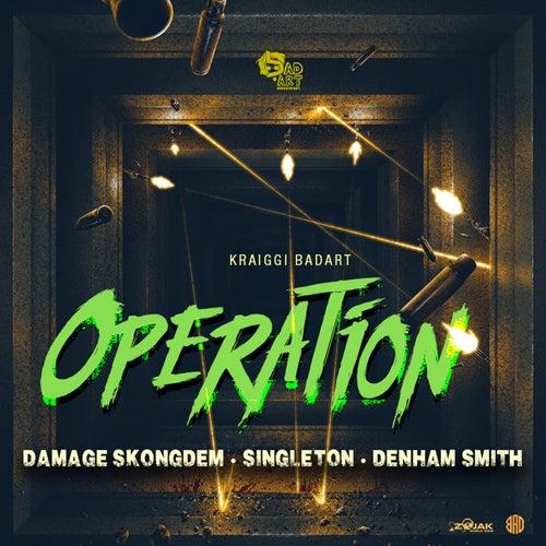 Operation (feat. Damage Skongdem, Singleton & Denham Smith) - Single by KraiGGi BaDArT