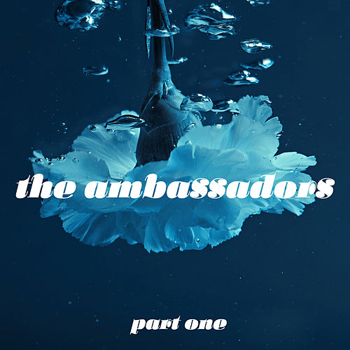 The Ambassadors: Pt. One by Various Artists