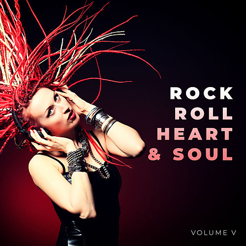 Rock Roll Heart & Soul, Vol. 5 von Various Artists