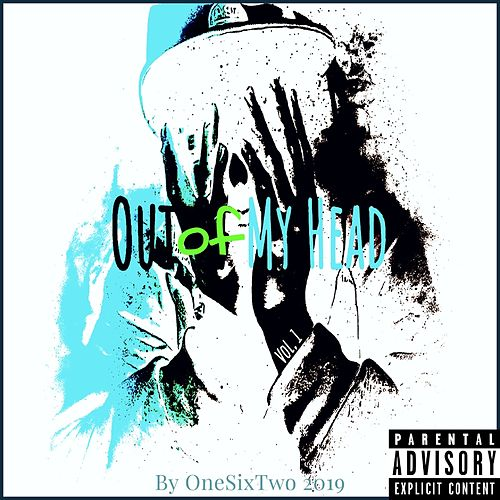 Out of My Head Vol. 1 by Onesixtwo