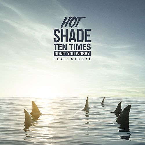 Don't You Worry by Hot Shade