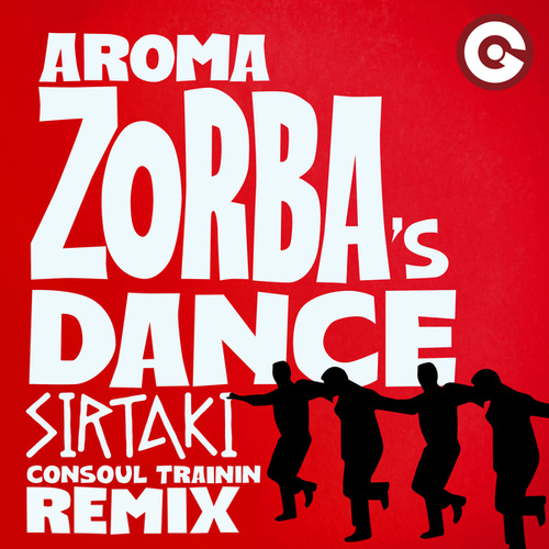 Zorba's Dance (Sirtaki) (Consoul Trainin Remix) von Aroma