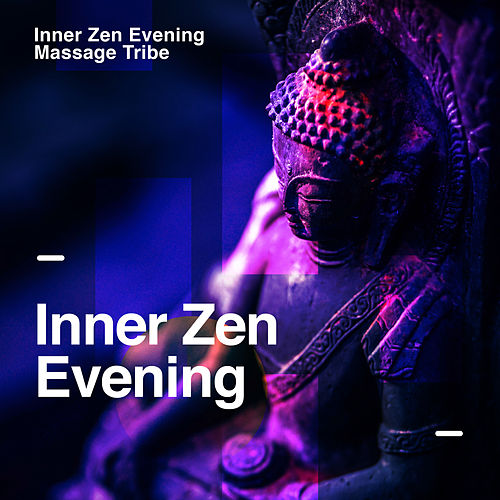 Inner Zen Evening de Massage Tribe