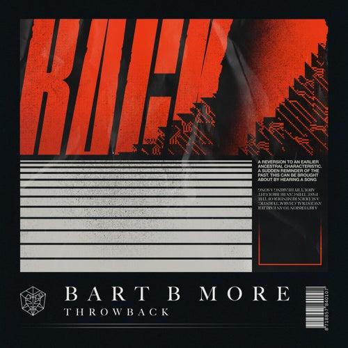 Throwback von Bart B More