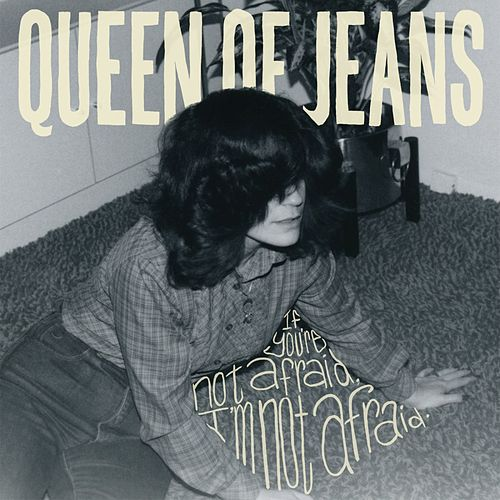 If you're not afraid, I'm not afraid by Queen of Jeans