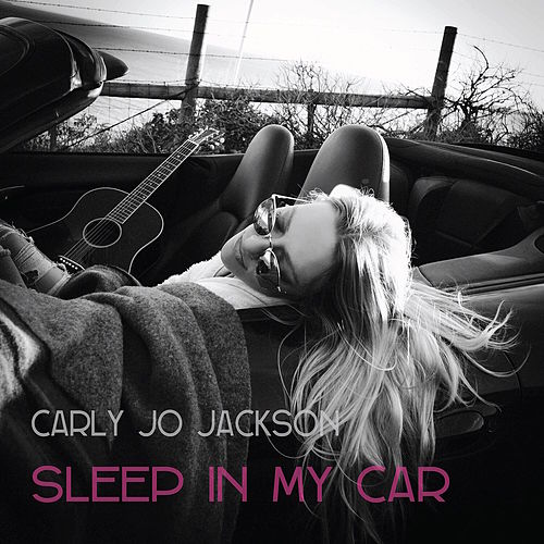 Sleep in My Car by Carly Jo Jackson