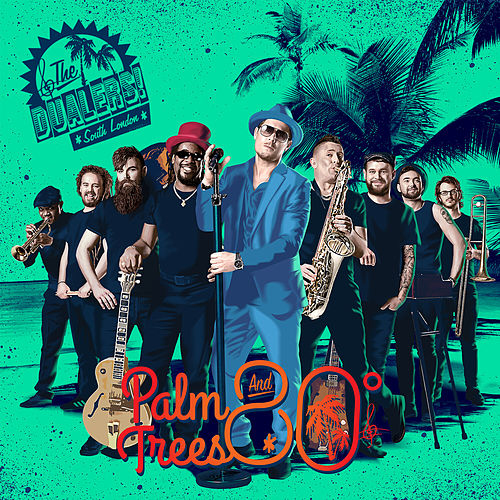 Palm Trees and 80 Degrees de The Dualers