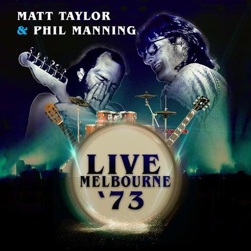 Live Melbourne '73 by Matt Taylor