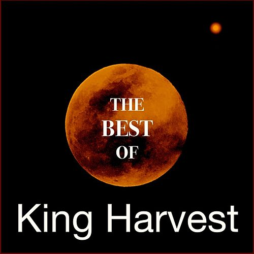 The Best of King Harvest by King Harvest
