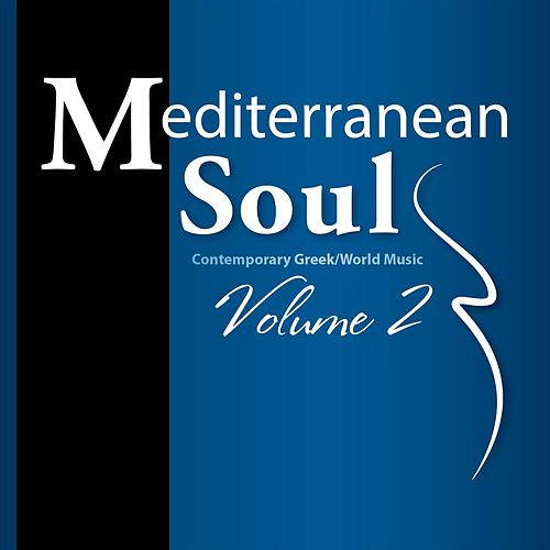 Mediterranean Soul, Vol. 2: Contemporary Greek / World Music de Mediterranean Soul