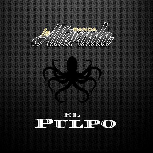 El Pulpo (feat. Los de Finix) de Banda la Alterada