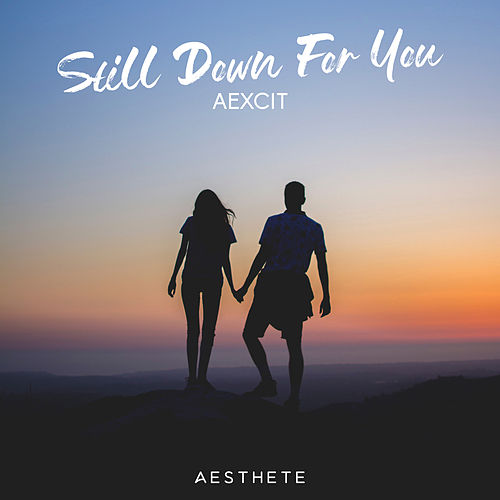 Still Down For You by Aexcit