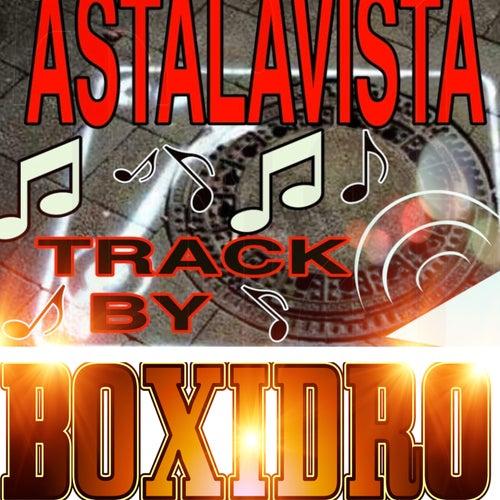 Astalavista de Boxidro