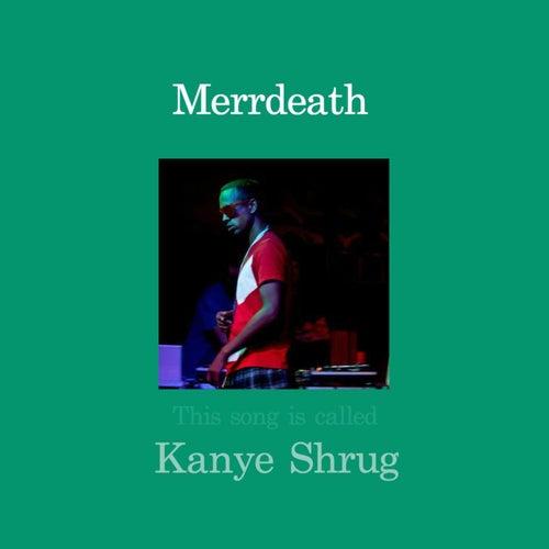 Kanye Shrug de MErrDeath