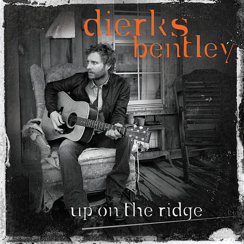 Up On The Ridge by Dierks Bentley