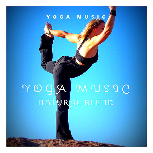 Yoga Music: Natural Blend by Yoga Music