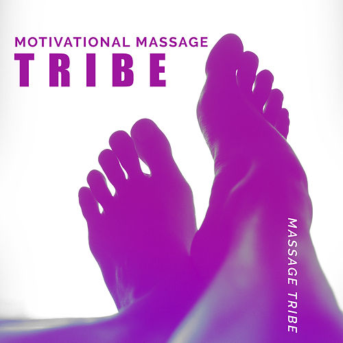Motivational Massage Tribe de Massage Tribe