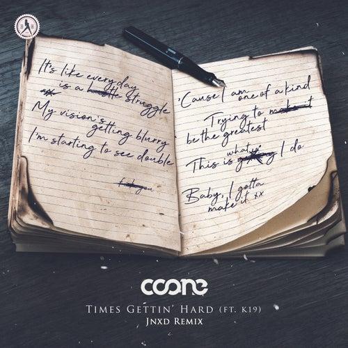 Times Gettin' Hard (JNXD Remix) de Coone