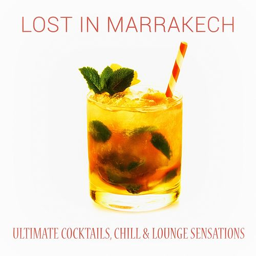 Lost in Marrakech by Various Artists