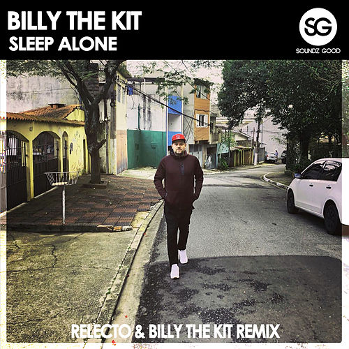 Sleep Alone (RELECTO & BILLY THE KIT REMIX) by Billy The Kit