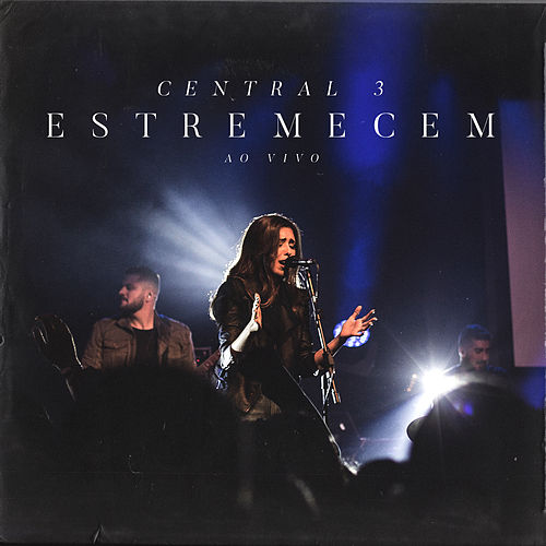 Estremecem (Ao Vivo) by Central 3