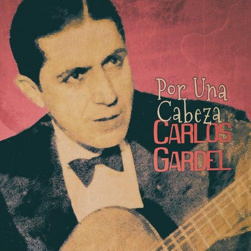 Por una Cabeza von Carlos Gardel