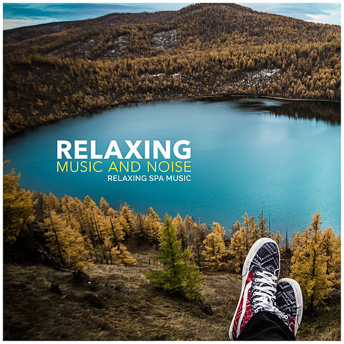 Relaxing Music and Noise by Relaxing Spa Music