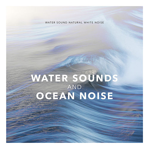 Water Sounds and Ocean Noise de Water Sound Natural White Noise