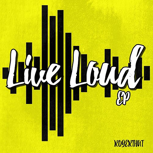 Live Loud by Roger That