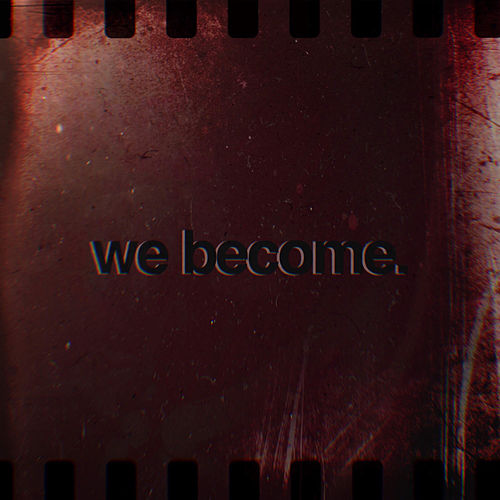 We Become. von Leonardo Andrade