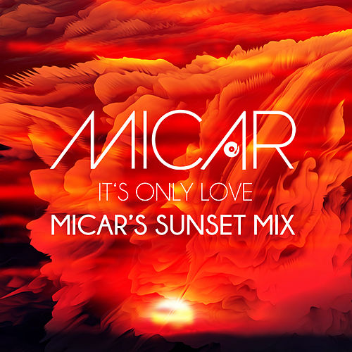 It's Only Love (Micar's Sunset Mix) by Micar
